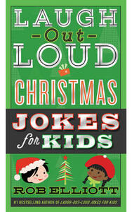 Laugh-Out-Loud Christmas Jokes for Kids - Rob Elliott - cover