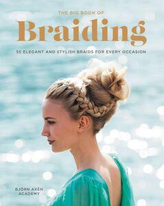 Foto Cover di The Big Book of Braiding, Ebook inglese di Bjorn Axen, edito da HarperCollins