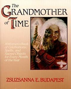 The Grandmother of Time - Zsuzsanna Budapest - cover