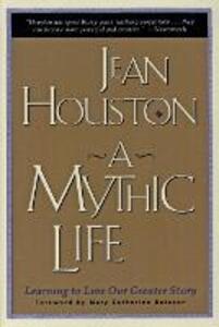 Mythic Life - Jean Houston - cover