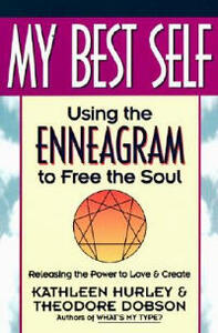 My Best Self: Using the Enneagram to Free the Soul - Kathleen Hurley - cover