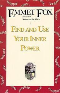 Find and Use Your Inner Power - Emmet Fox - cover