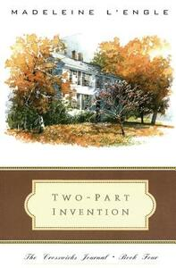 Two-Part Invention: The Story of a Marriage - Madeleine L'Engle - cover