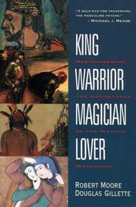 King Warrior Magician Lover - Robert Moore,Douglas Gillette - cover