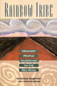 Rainbow Tribe: Ordinary People Journeying on the Red Road - Ed McGaa - cover