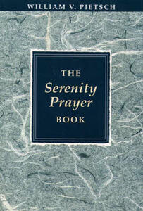 Serenity Prayer Book - William V. Pietsch - cover