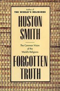 Forgotten Truth - Huston Smith - cover