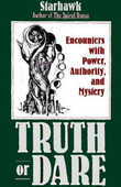 Libro in inglese Truth or Dare: Encounters with Power, Authority and Mystery Starhawk