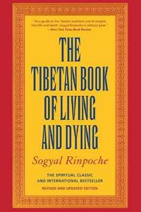 The Tibetan Book of Living and Dying: A New Spiritual Classic from One of the Foremost Interpreters of Tibetan Buddhism to the West - Sogyal Rinpoche - cover