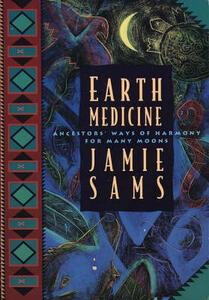Earth Medicine: Ancestors' Ways of Harmony for Many Moons - Jamie Sams - cover