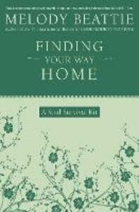 Finding Your Way Home: A Soul Survival Kit - Melody Beattie - cover