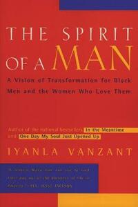 The Spirit of a Man: A Vision of Transformation for Black Men and the Women Who Love Them - Iyanla Vanzant - cover