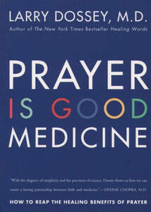 Prayer Is Good Medicine - Larry Dossey - cover