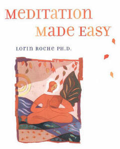 Meditation Made Easy - Lorin Roche - cover