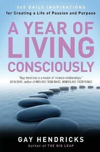 A Year of Living Consciously - Gay Hendricks - cover