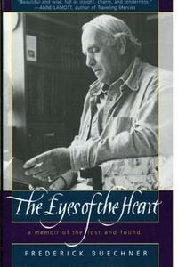 The Eyes of the Heart: A Memoir of the Lost and Found - Frederick Buechner - cover