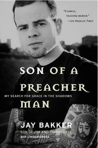 Son of a Preacher Man: My Search for Grace in the Shadows - Jay Bakker - cover