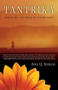 Tantrika: Traveling the Road of Divine Love - Asra Nomani - cover