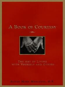 A Book of Courtesy: The Art of Living with Yourself and Others - Mary Mercedes - cover