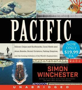 Pacific Low Price CD: Silicon Chips and Surfboards, Coral Reefs and Atom Bombs, Brutal Dictators, Fading Empires, and the Coming Collision of the World's Superpowers - Simon Winchester - cover
