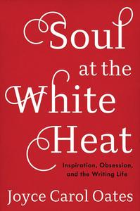 Ebook in inglese Soul at the White Heat Oates, Joyce Carol