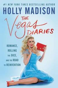 The Vegas Diaries - Holly Madison - cover