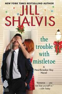 Trouble with Mistletoe - Jill Shalvis - cover