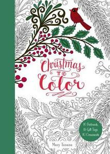 Christmas to Color: 10 Postcards, 15 Gift Tags, 10 Ornaments - Mary Tanana - cover