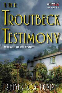 Ebook in inglese The Troutbeck Testimony Tope, Rebecca