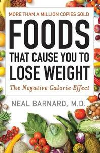 Foods That Cause You to Lose Weight: The Negative Calorie Effect - Neal Barnard - cover