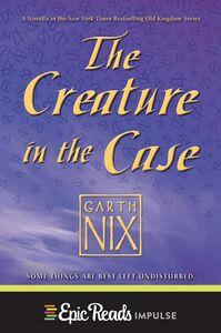 Foto Cover di The Creature in the Case, Ebook inglese di Garth Nix, edito da HarperCollins