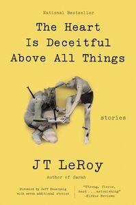 Foto Cover di The Heart Is Deceitful Above All Things, Ebook inglese di JT LeRoy, edito da HarperCollins