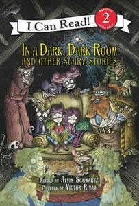 In A Dark, Dark Room And Other Scary Stories: Reillustrated Edition - Alvin Schwartz - cover
