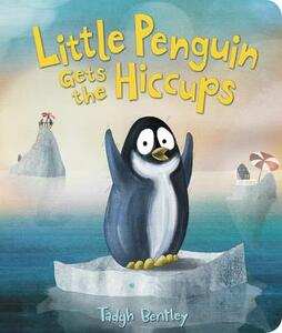 Little Penguin Gets the Hiccups Board Book - Tadgh Bentley - cover
