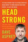 Libro in inglese Head Strong: The Bulletproof Plan to Activate Untapped Brain Energy to Work Smarter and Think Faster-in Just Two Weeks Dave Asprey