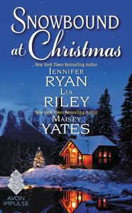 Ebook in inglese Snowbound at Christmas Riley, Lia , Ryan, Jennifer , Yates, Maisey