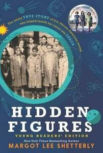 Hidden Figures, Young Readers' Edition: The Untold True Story of Four African American Women Who Helped Launch Our Nation Into Space - Margot Lee Shetterly - cover