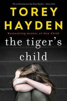The Tiger's Child: What Ever Happened to Sheila? - Torey Hayden - cover