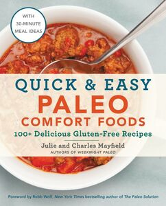 Foto Cover di Quick & Easy Paleo Comfort Foods, Ebook inglese di Charles Mayfield,Julie Mayfield, edito da HarperCollins