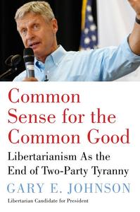 Ebook in inglese Common Sense for the Common Good Johnson, Gary E.