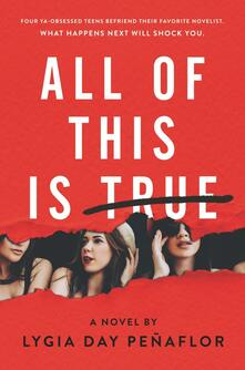 All of This Is True: A Novel