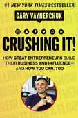 Libro in inglese Crushing It!: How Great Entrepreneurs Build Their Business and Influence-and How You Can, Too Gary Vaynerchuk