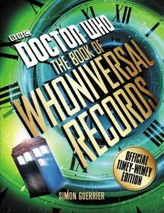 Doctor Who: The Book of Whoniversal Records: Official Timey-Wimey Edition - Simon Guerrier - cover
