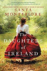 The Daughters of Ireland - Santa Montefiore - cover