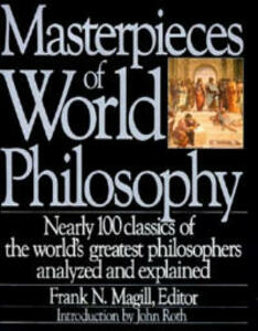 Masterpieces of World Philosophy - Frank Magill,John Roth - cover