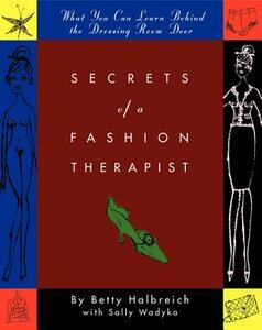 Secrets of a Fashion Therapist: What You Can Learn Behind the Dressing Room Door - Betty Halbreich,Sally Wadyka - cover