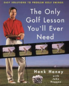 The Only Golf Lesson You'll Ever Need - Hank Haney,John Duggan - cover