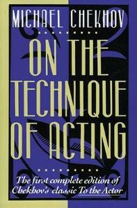 On the Technique of Acting - Michael Chekhov - cover