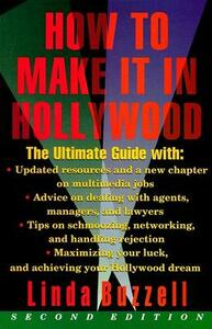 How to Make it in Hollywood: All the Right Moves - Linda Buzzell - cover