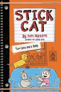 Stick Cat: Two Cats and a Baby - Tom Watson - cover